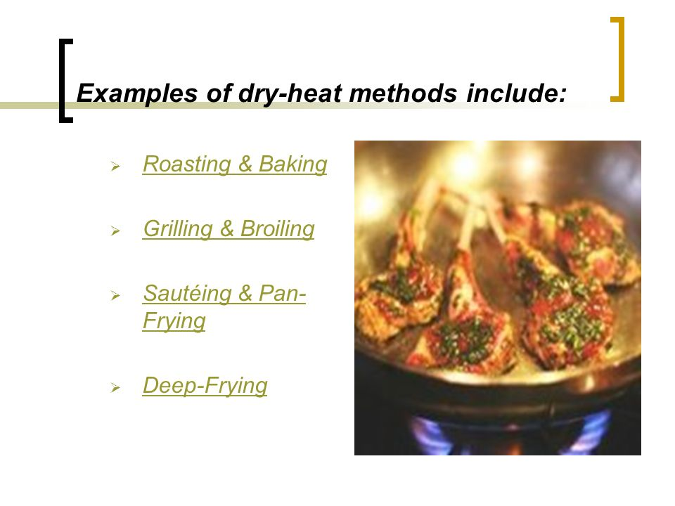 The Moist Heat Cooking Method  Moist heat cooking methods include any techniques that involve cooking with moisture — whether it s steam, water, stock, wine or some other liquid.