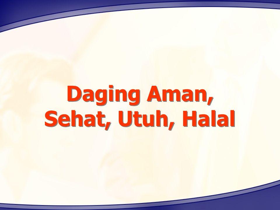 Daging Aman, Sehat, Utuh, Halal