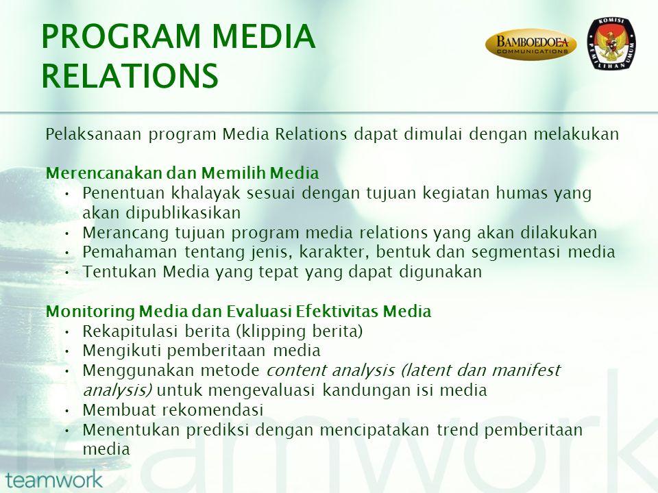 PROGRAM MEDIA RELATIONS Pelaksanaan program Media Relations dapat dimulai dengan melakukan Merencanakan dan Memilih Media Penentuan khalayak sesuai de