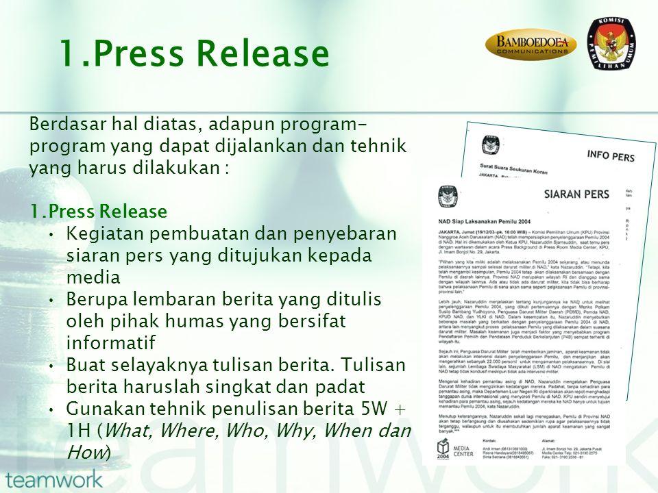 Berdasar hal diatas, adapun program- program yang dapat dijalankan dan tehnik yang harus dilakukan : 1.Press Release Kegiatan pembuatan dan penyebaran