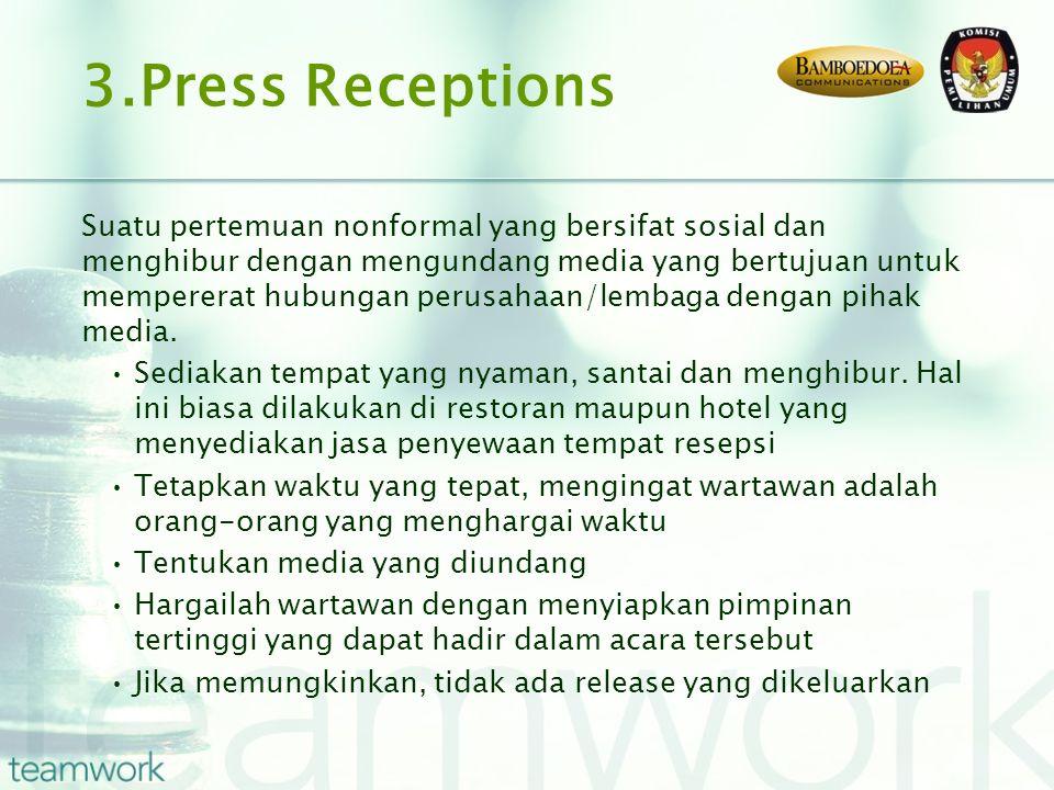 Suatu pertemuan nonformal yang bersifat sosial dan menghibur dengan mengundang media yang bertujuan untuk mempererat hubungan perusahaan/lembaga dengan pihak media.