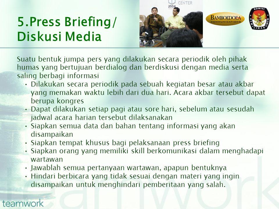 Suatu bentuk jumpa pers yang dilakukan secara periodik oleh pihak humas yang bertujuan berdialog dan berdiskusi dengan media serta saling berbagi info