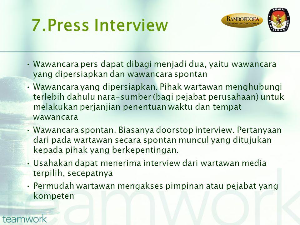 Wawancara pers dapat dibagi menjadi dua, yaitu wawancara yang dipersiapkan dan wawancara spontan Wawancara yang dipersiapkan. Pihak wartawan menghubun