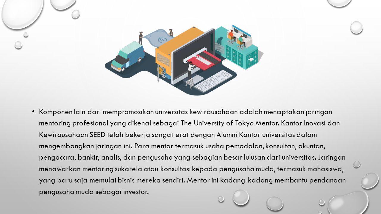 Komponen lain dari mempromosikan universitas kewirausahaan adalah menciptakan jaringan mentoring profesional yang dikenal sebagai The University of To