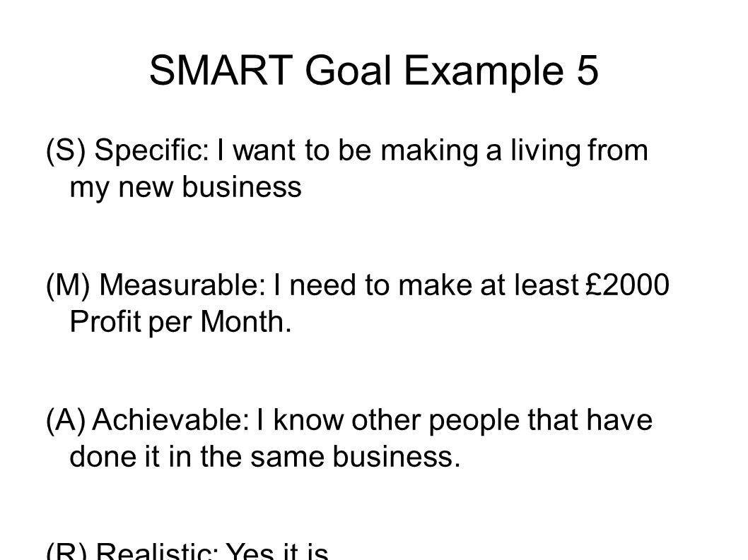 Learn More About SMART Goals ● I hope those samples of SMART goals helped you understand the SMART goal setting process better ● Discover Life's Weird Little Motivation Rule (It Works!)Motivation Rule ● Checkout my other SlideShare presentation: How To Write Smart Goals How To Write Smart Goals