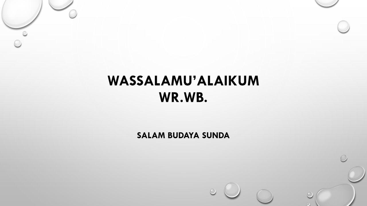 WASSALAMU'ALAIKUM WR.WB. SALAM BUDAYA SUNDA