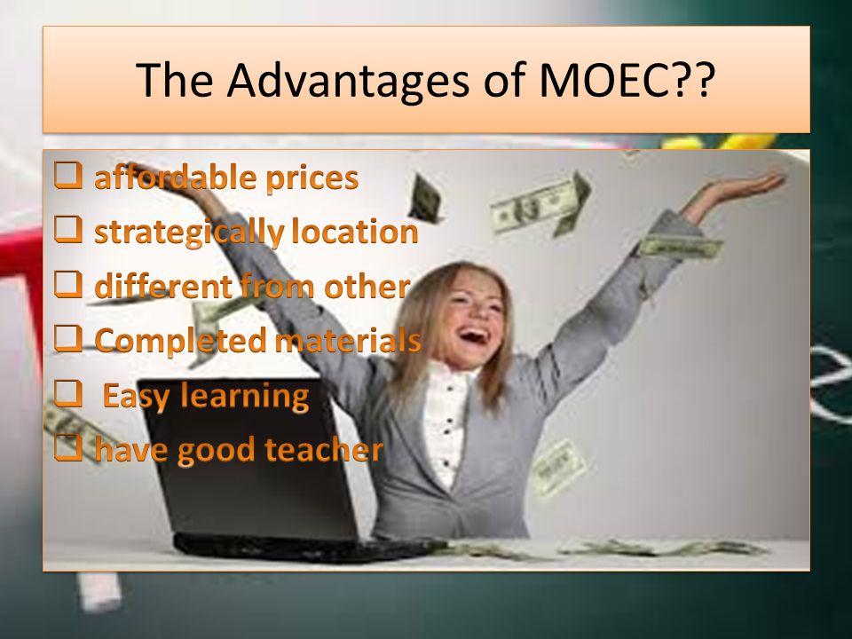 The Advantages of MOEC??