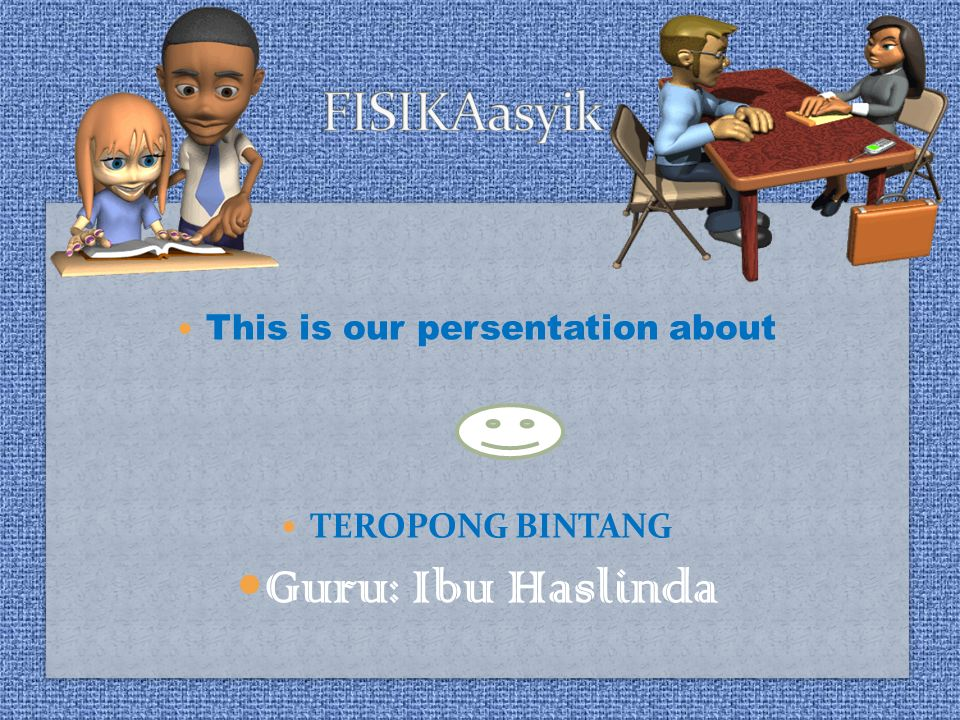 This is our persentation about TEROPONG BINTANG Guru: Ibu Haslinda This is our persentation about TEROPONG BINTANG Guru: Ibu Haslinda