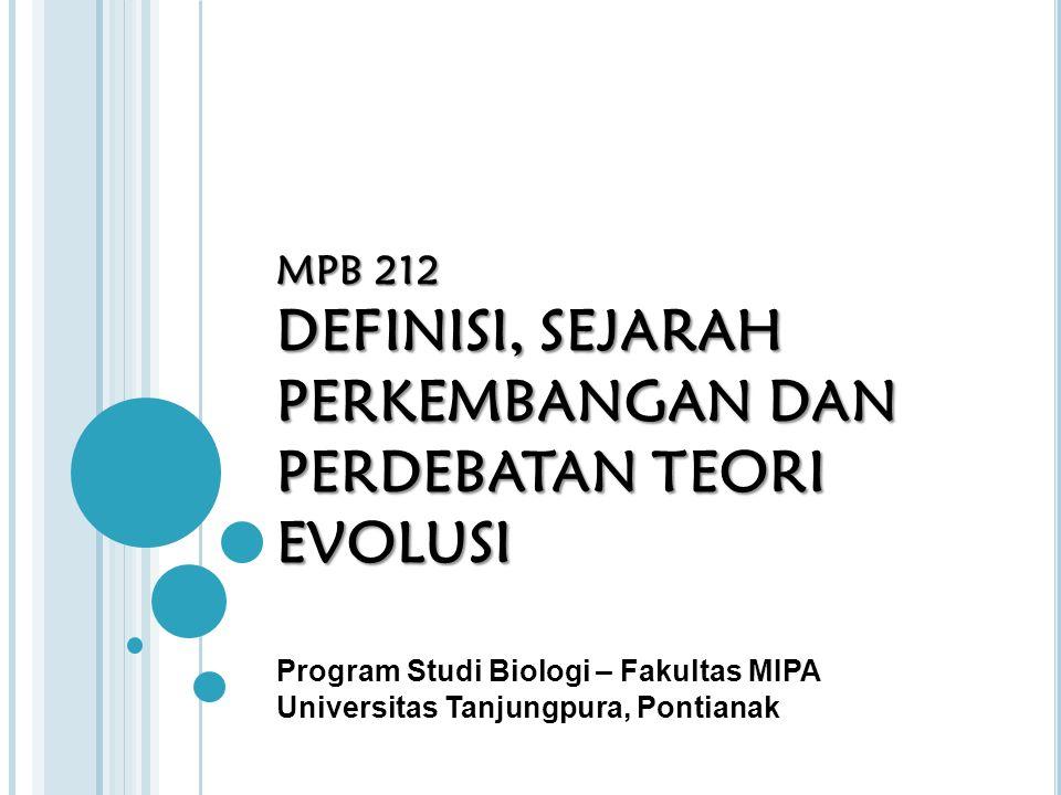 SUB POKOK BAHASAN Definisi Sejarah Teori Evolusi Darwin Perkembangan Teori Evolusi Perdebatan Teori Evolusi