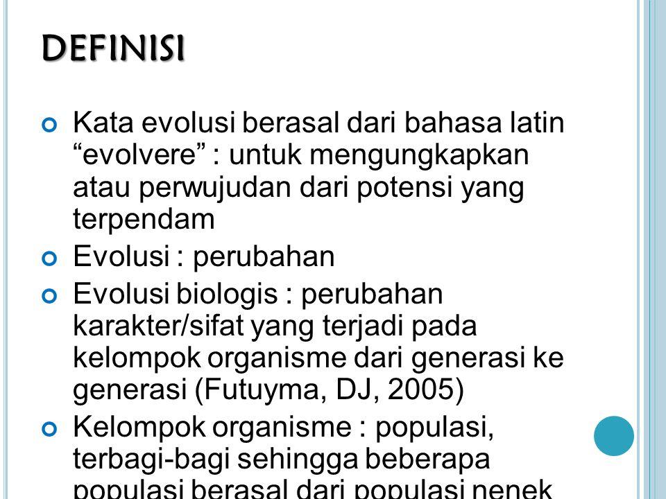 TEORI EVOLUSI DARWIN Menurut Mayr (1982), Teori Evolusi Darwin mencakup 5 hal, yaitu: 4) Perubahan populasi (evolusi berlangsung melalui perubahan proporsi individu dalam suatu populasi)  Seleksi alam (perubahan proporsi tipe individu disebabkan oleh perbedaan dalam hal kemampuan untuk bertahan hidup dan bereproduksi - adaptasi)