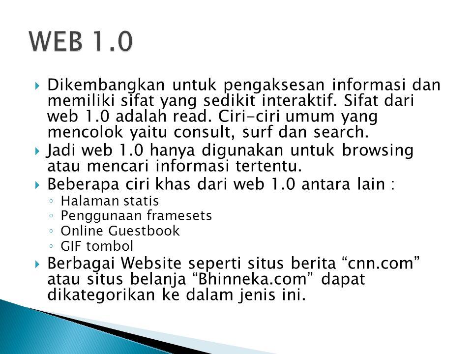  Dikembangkan untuk pengaksesan informasi dan memiliki sifat yang sedikit interaktif.