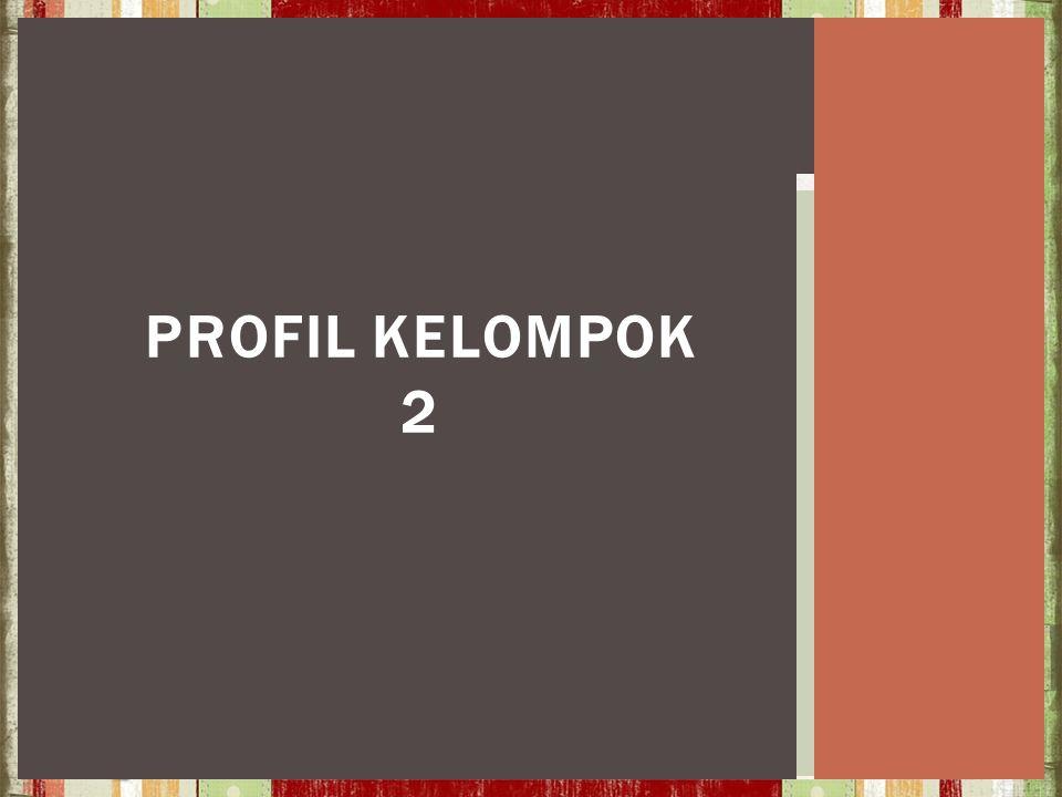 PROFIL KELOMPOK 2