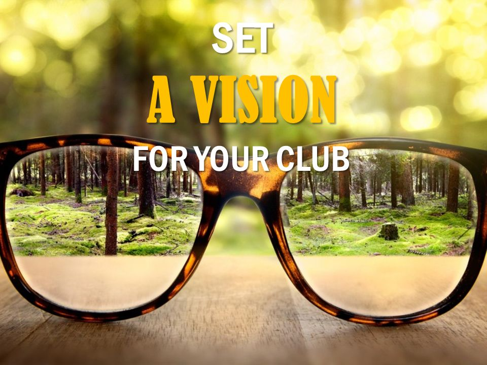 SET A VISION FOR YOUR CLUB