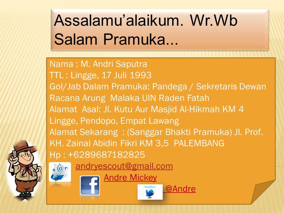 Assalamu'alaikum.Wr.Wb Salam Pramuka... Assalamu'alaikum.