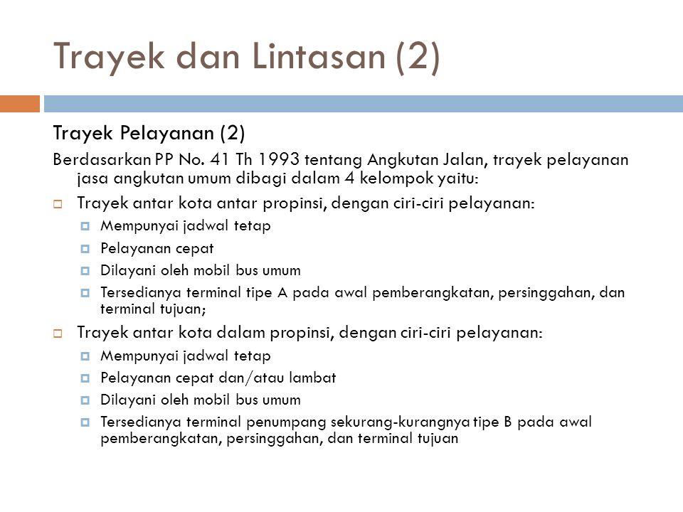 Trayek dan Lintasan (2) Trayek Pelayanan (2) Berdasarkan PP No.