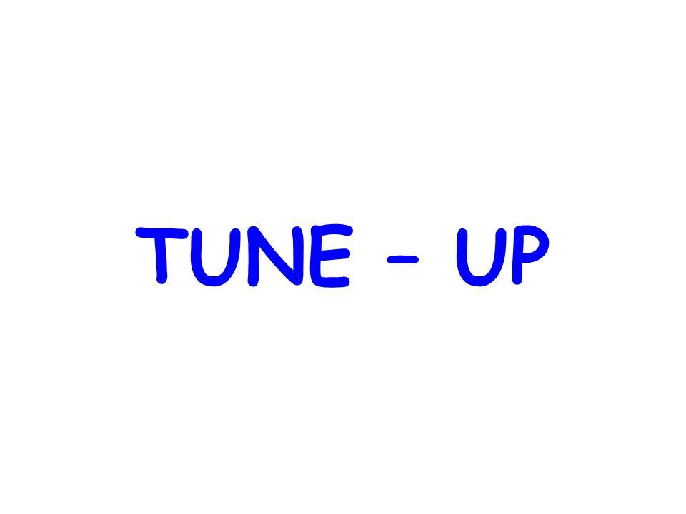 TUNE – UP