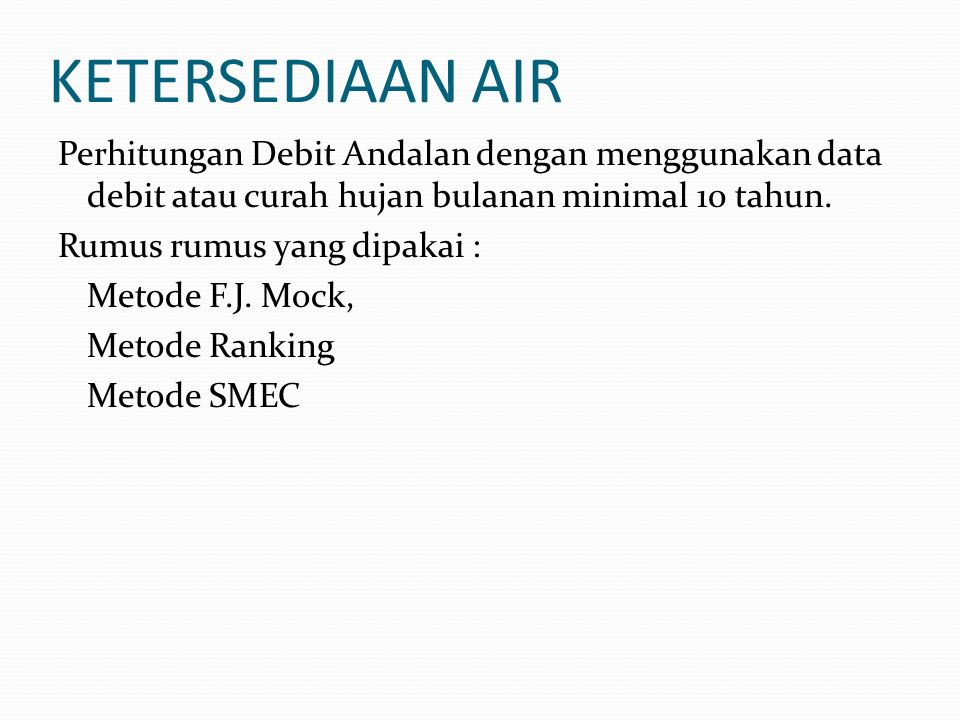 NERACA AIR KETERSEDIAAN AIR KEBUTUHAN AIRPOLA TANAM DAN AREAL YANG DAPAT DIAIRI POLA TANAM : Padi – Padi – Palawija Padi – Padi/Palawija – Palawija Padi – Palawija - Bera Areal dapat diairi A = Qa/NFR Pertemuan ke-6