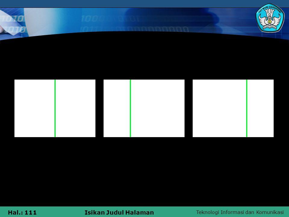 Teknologi Informasi dan Komunikasi Hal.: 111Isikan Judul Halaman Vertical lines