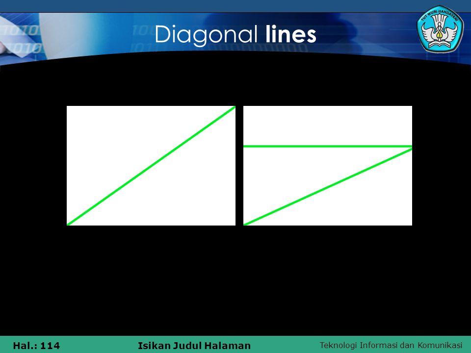 Teknologi Informasi dan Komunikasi Hal.: 114Isikan Judul Halaman Diagonal lines