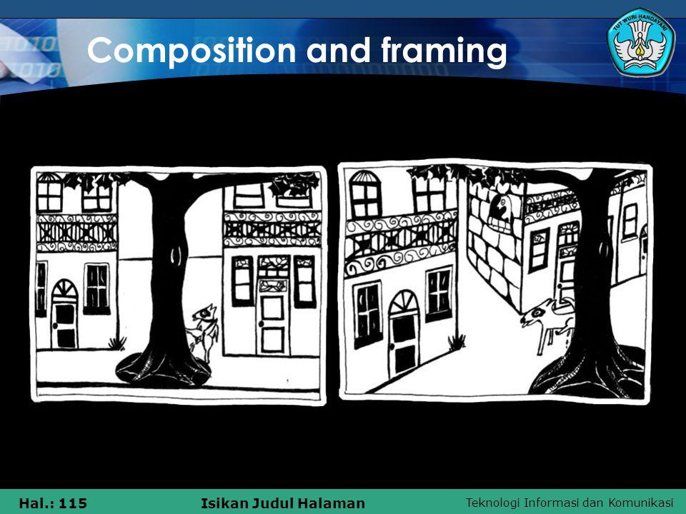 Teknologi Informasi dan Komunikasi Hal.: 115Isikan Judul Halaman Composition and framing