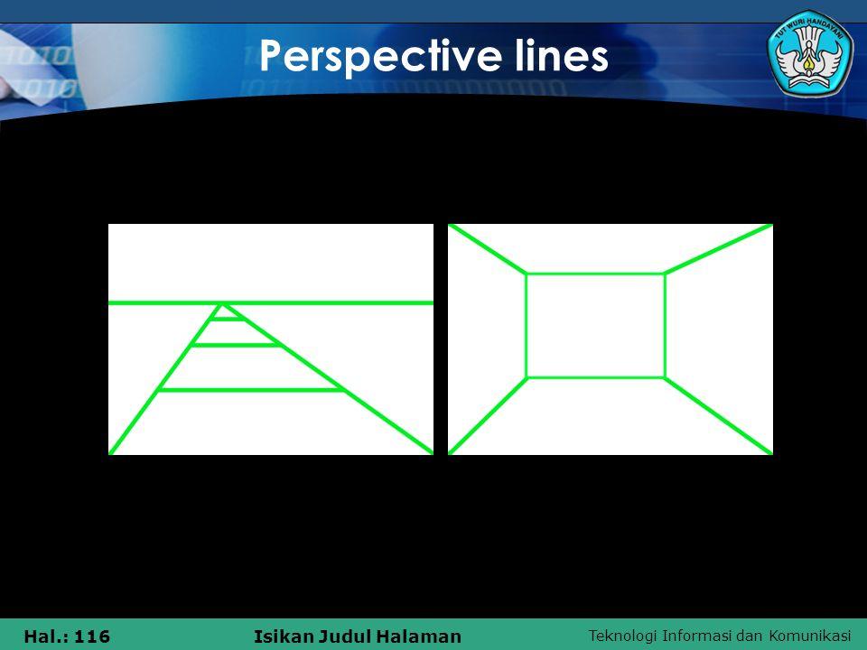 Teknologi Informasi dan Komunikasi Hal.: 116Isikan Judul Halaman Perspective lines