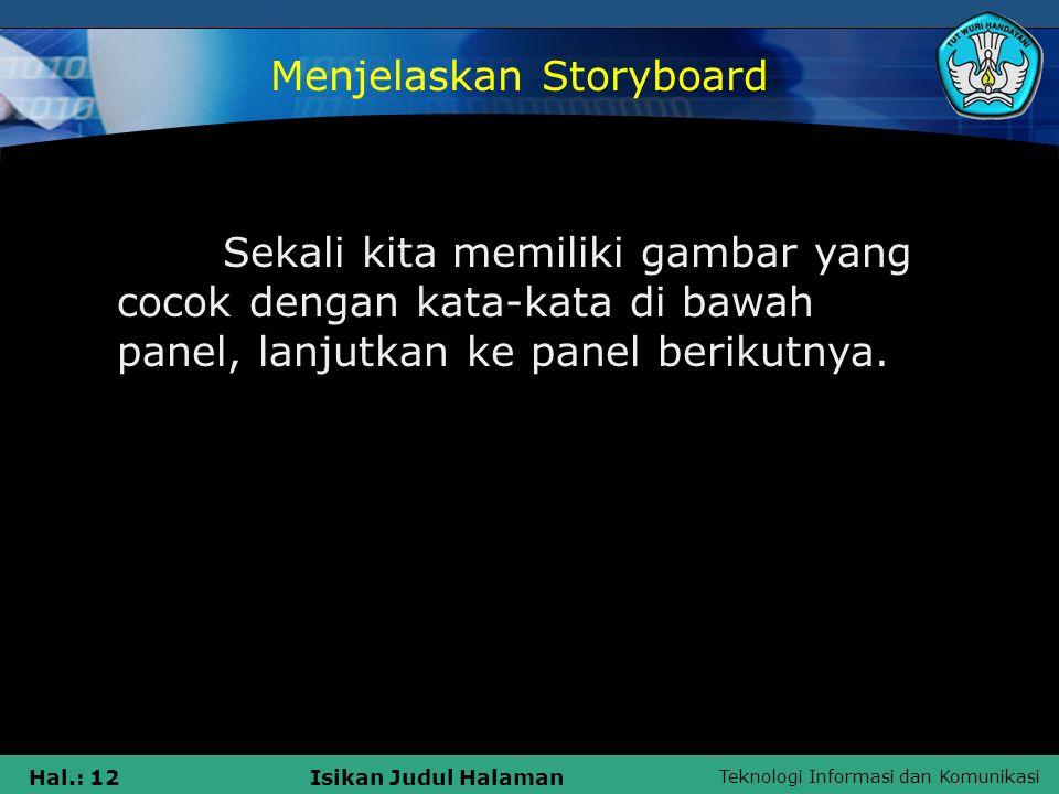 Teknologi Informasi dan Komunikasi Hal.: 12Isikan Judul Halaman Sekali kita memiliki gambar yang cocok dengan kata-kata di bawah panel, lanjutkan ke p