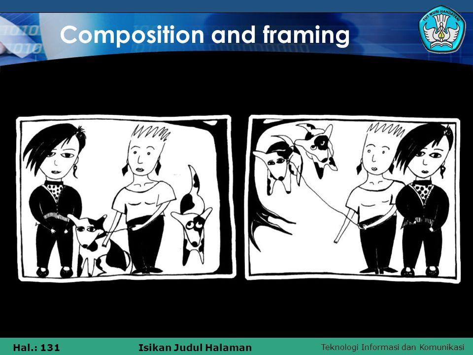 Teknologi Informasi dan Komunikasi Hal.: 131Isikan Judul Halaman Composition and framing