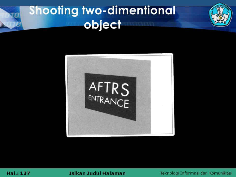 Teknologi Informasi dan Komunikasi Hal.: 137Isikan Judul Halaman Shooting two-dimentional object