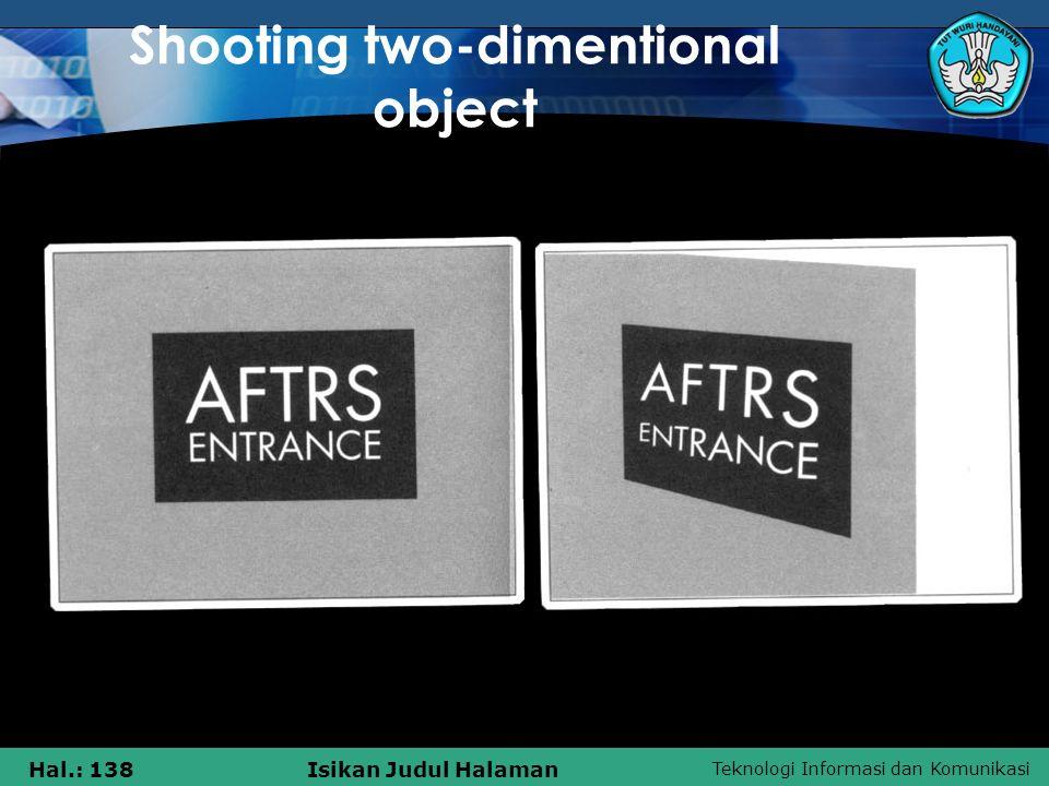 Teknologi Informasi dan Komunikasi Hal.: 138Isikan Judul Halaman Shooting two-dimentional object