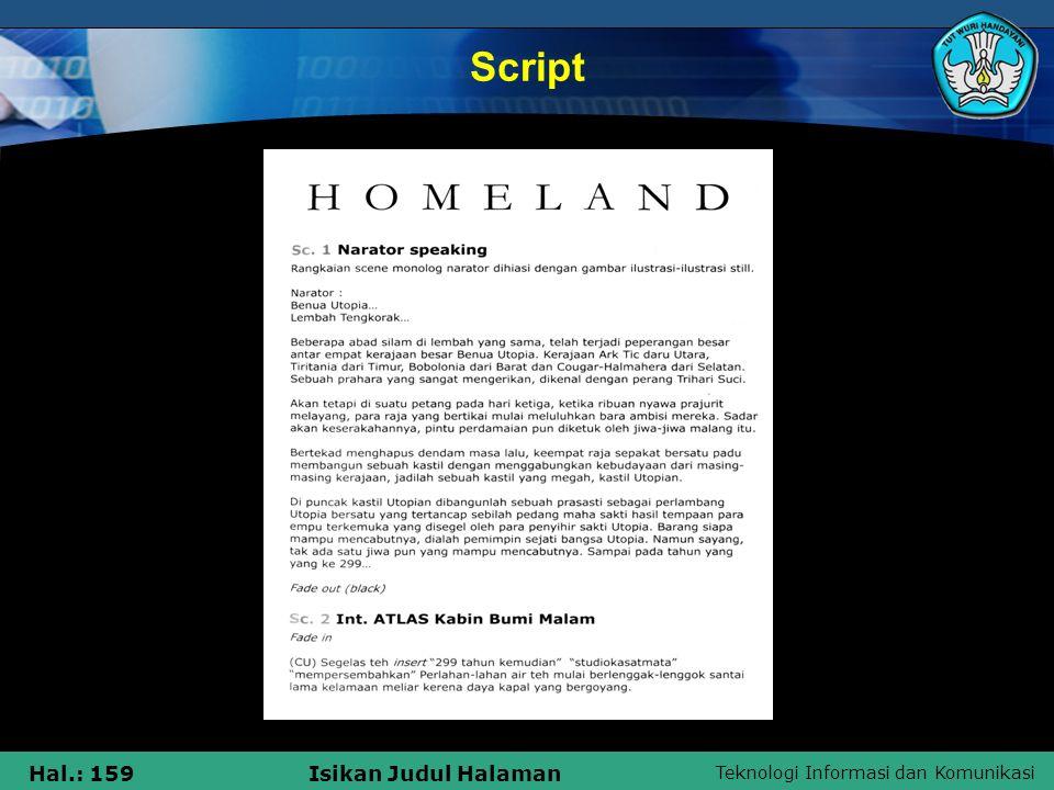 Teknologi Informasi dan Komunikasi Hal.: 159Isikan Judul Halaman Script