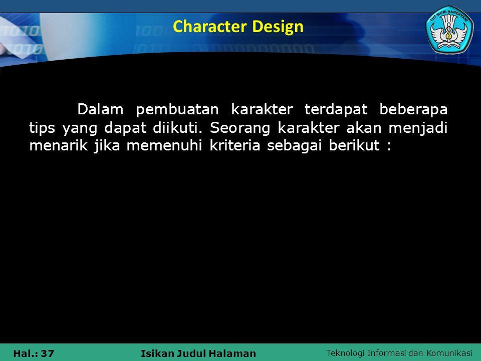 Teknologi Informasi dan Komunikasi Hal.: 37Isikan Judul Halaman Dalam pembuatan karakter terdapat beberapa tips yang dapat diikuti. Seorang karakter a