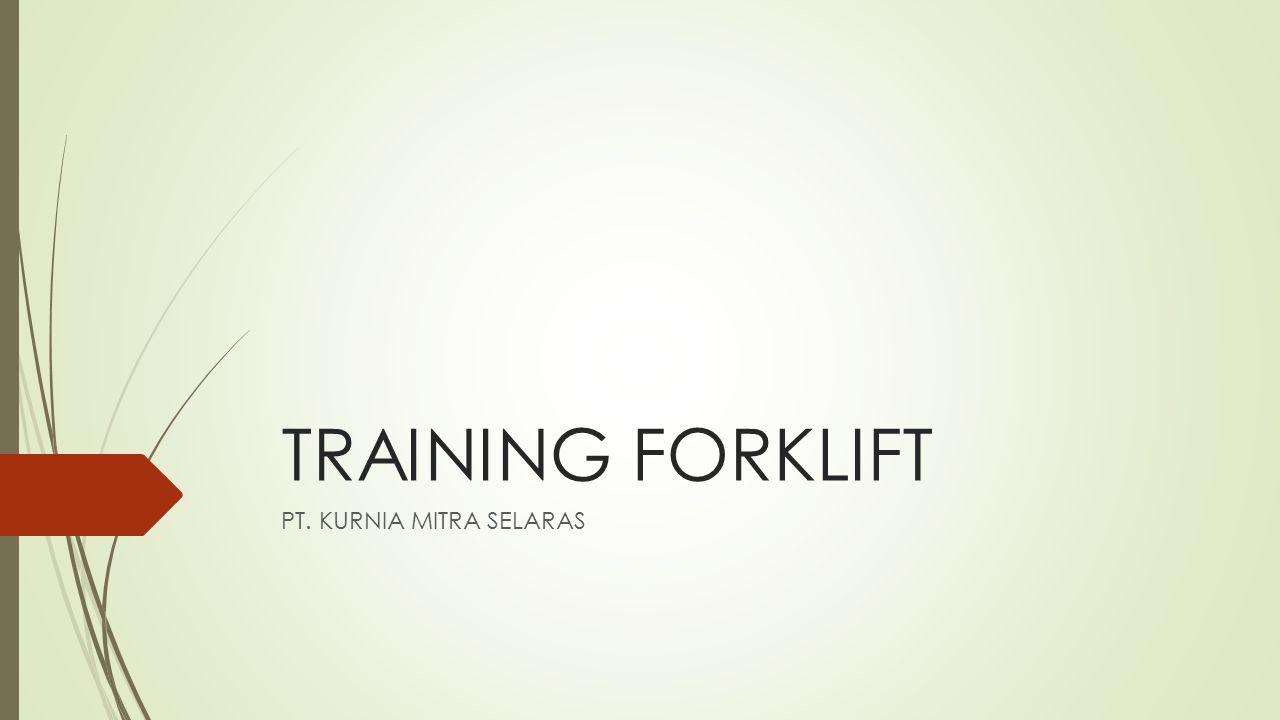 TRAINING FORKLIFT PT. KURNIA MITRA SELARAS
