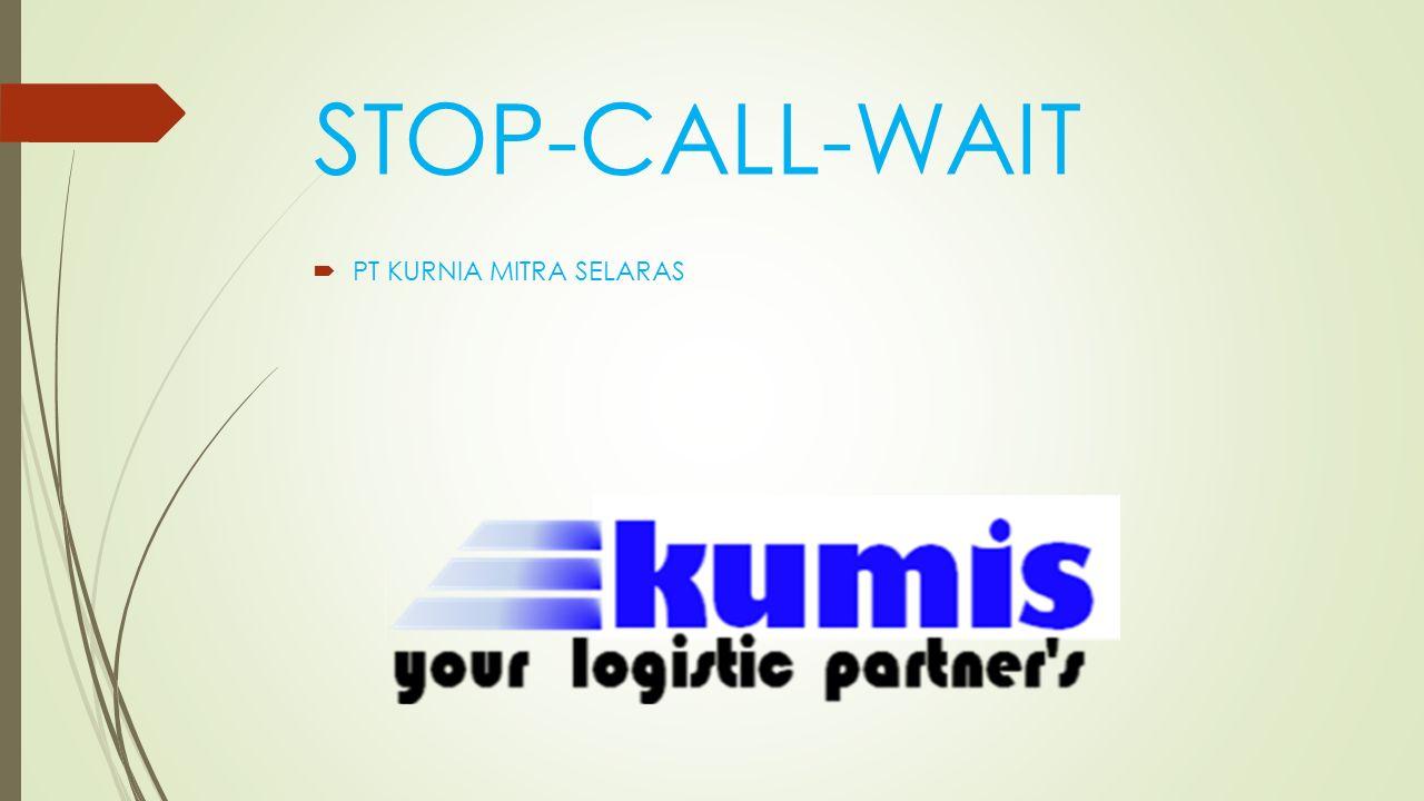 STOP-CALL-WAIT  PT KURNIA MITRA SELARAS