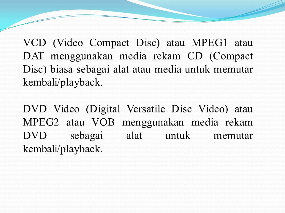 Perbedaan Media Rekam VCD dan DVD 1.