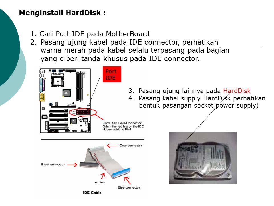Menginstall HardDisk : 1.