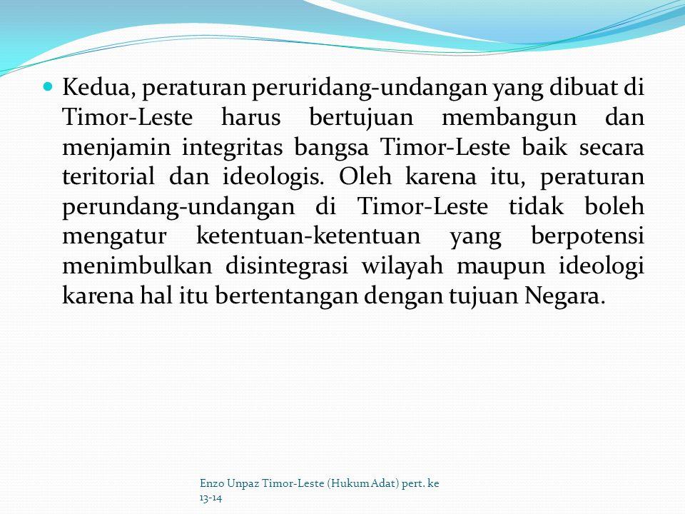 Falsafah Uma Lulik mengandung kaedah-kaedah Pertama, dalam falsafah Uma Lulik terdapat unsur religiomagis Ketuhanan Yang Maha Esa.