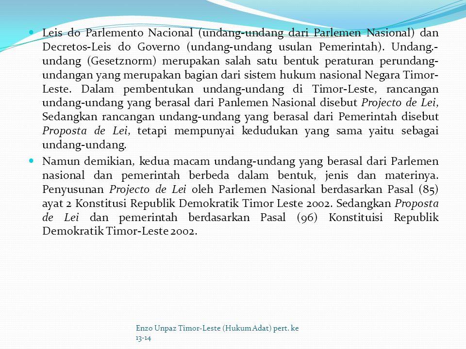 Dasar hukum Constituiçäo da Republica Democrática de Timor- Leste (Konstitusi Republik Demokratik Timor-Leste 2002).