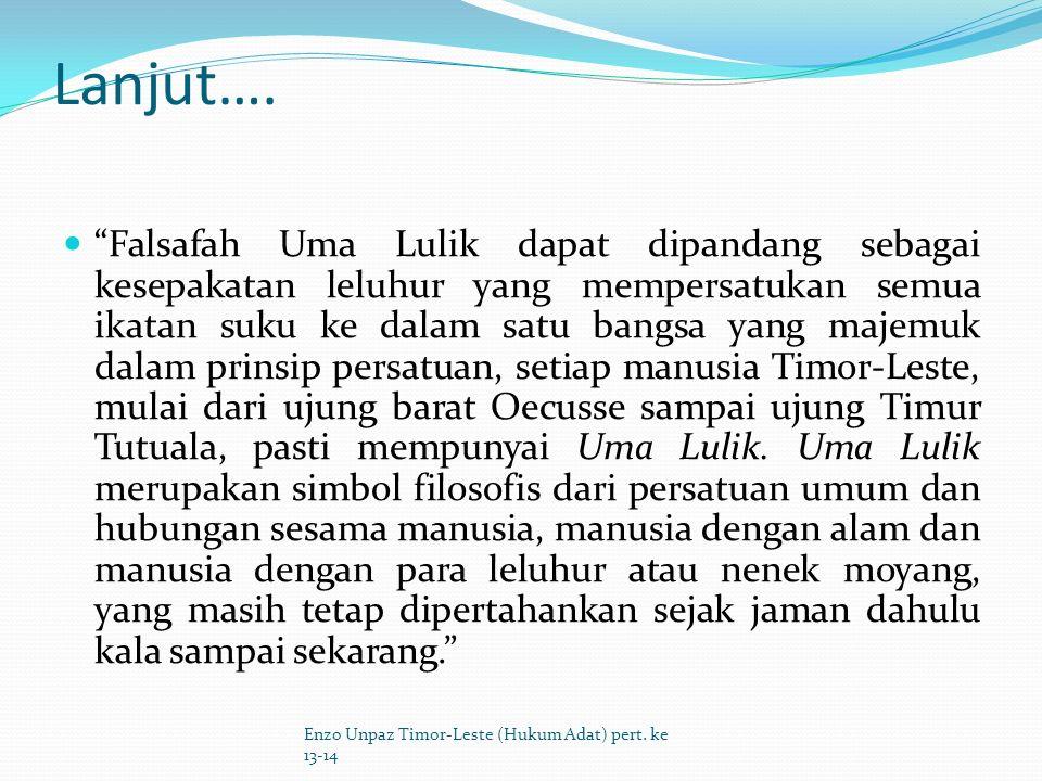 Secara Filosofis Secara etimologis Uma berarti Rumah dan Lulik berarti Suci/Kudus/Sakral.