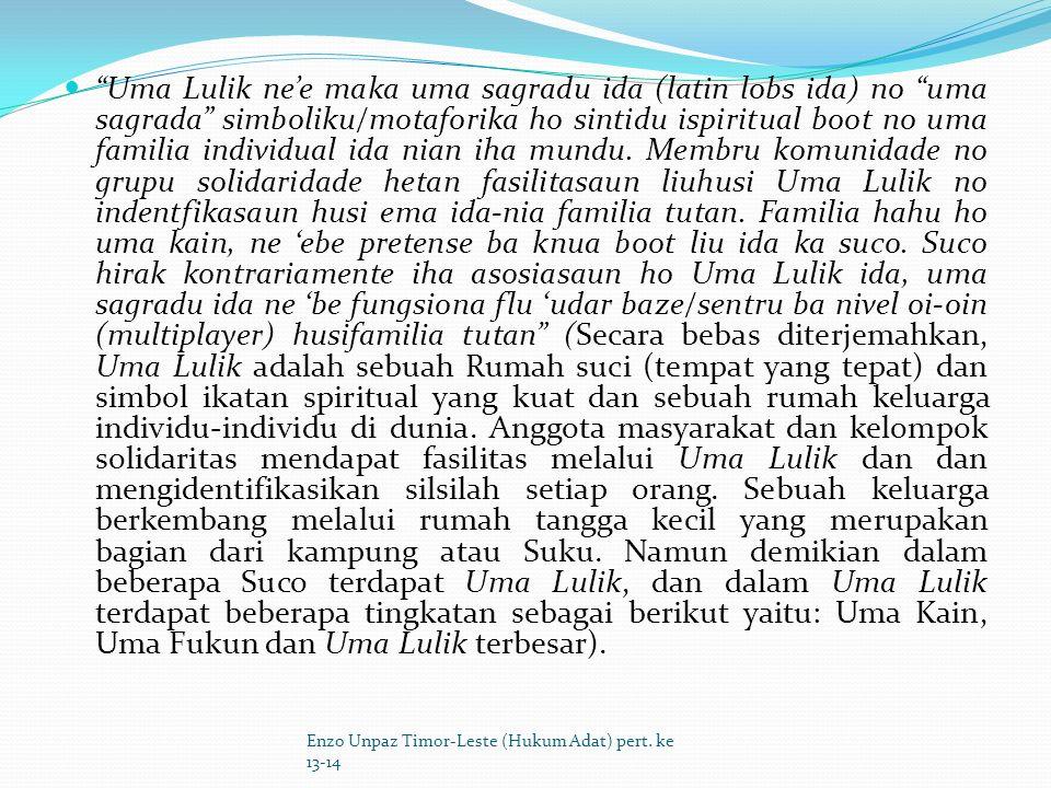 Uma Lulik ne'e maka uma sagradu ida (latin lobs ida) no uma sagrada simboliku/motaforika ho sintidu ispiritual boot no uma familia individual ida nian iha mundu.