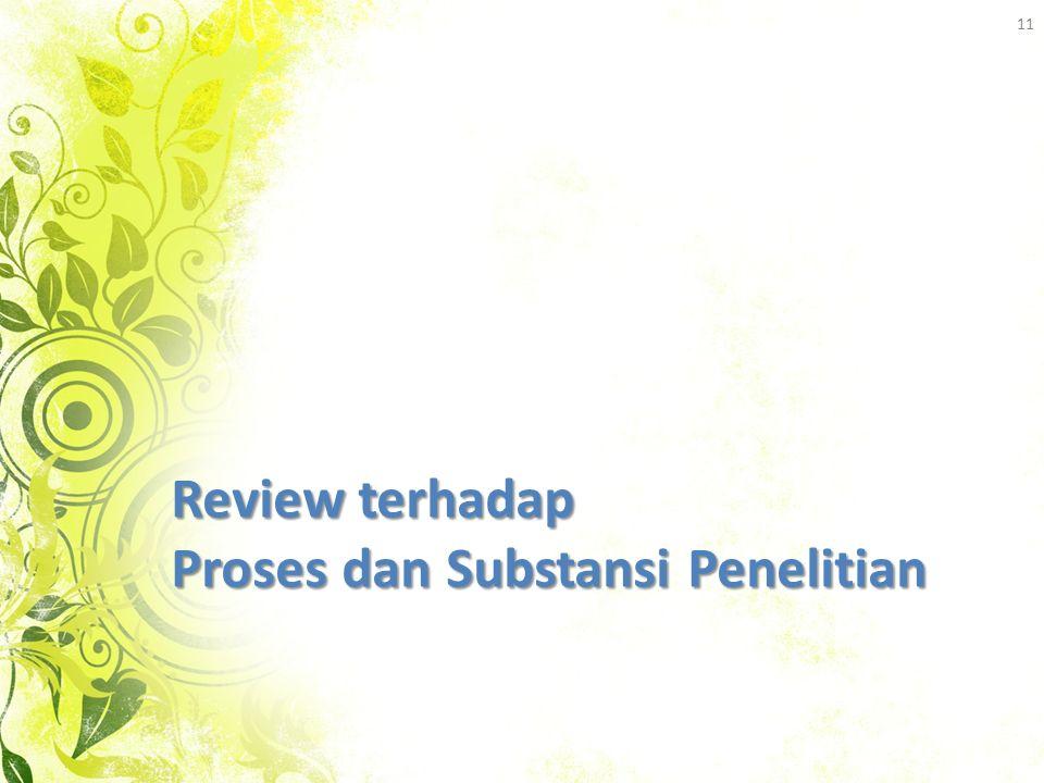 Review terhadap Proses dan Substansi Penelitian 11