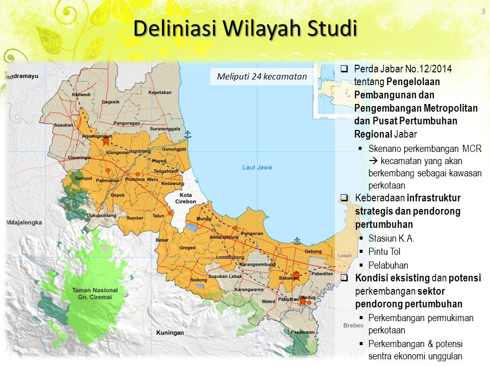 Deliniasi Wilayah Studi 3 Meliputi 24 kecamatan  Perda Jabar No.12/2014 tentang Pengelolaan Pembangunan dan Pengembangan Metropolitan dan Pusat Pertu