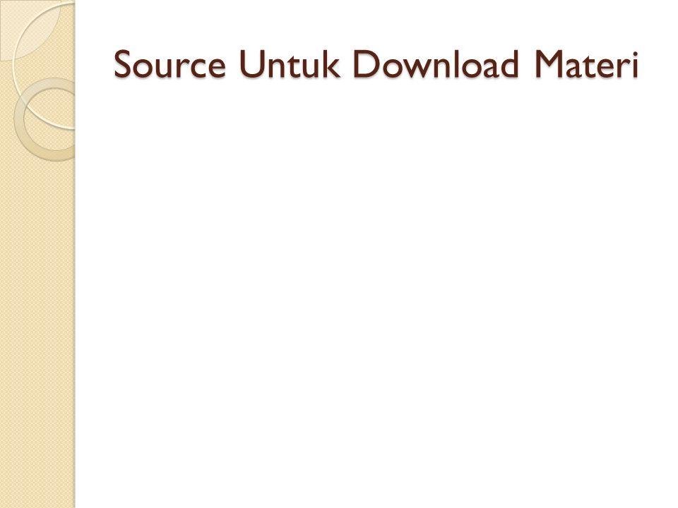 Source Untuk Download Materi