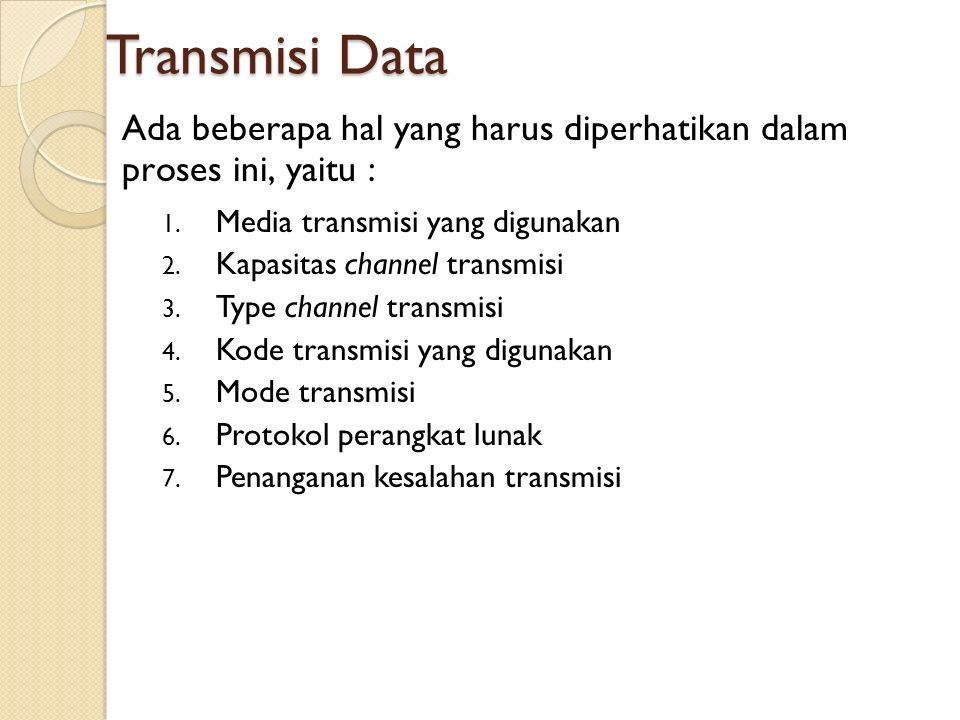 Transmisi Data 1.Media transmisi yang digunakan 2.