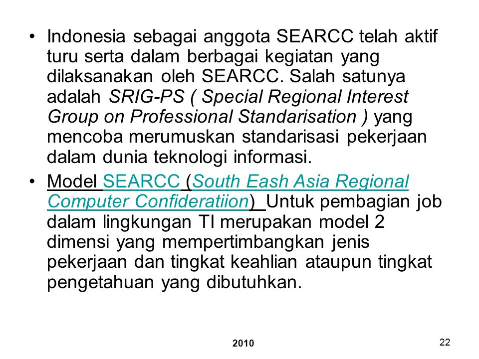2010 22 Indonesia sebagai anggota SEARCC telah aktif turu serta dalam berbagai kegiatan yang dilaksanakan oleh SEARCC.
