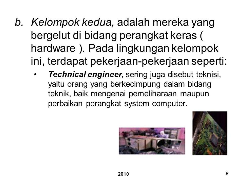 2010 8 b.Kelompok kedua, adalah mereka yang bergelut di bidang perangkat keras ( hardware ).
