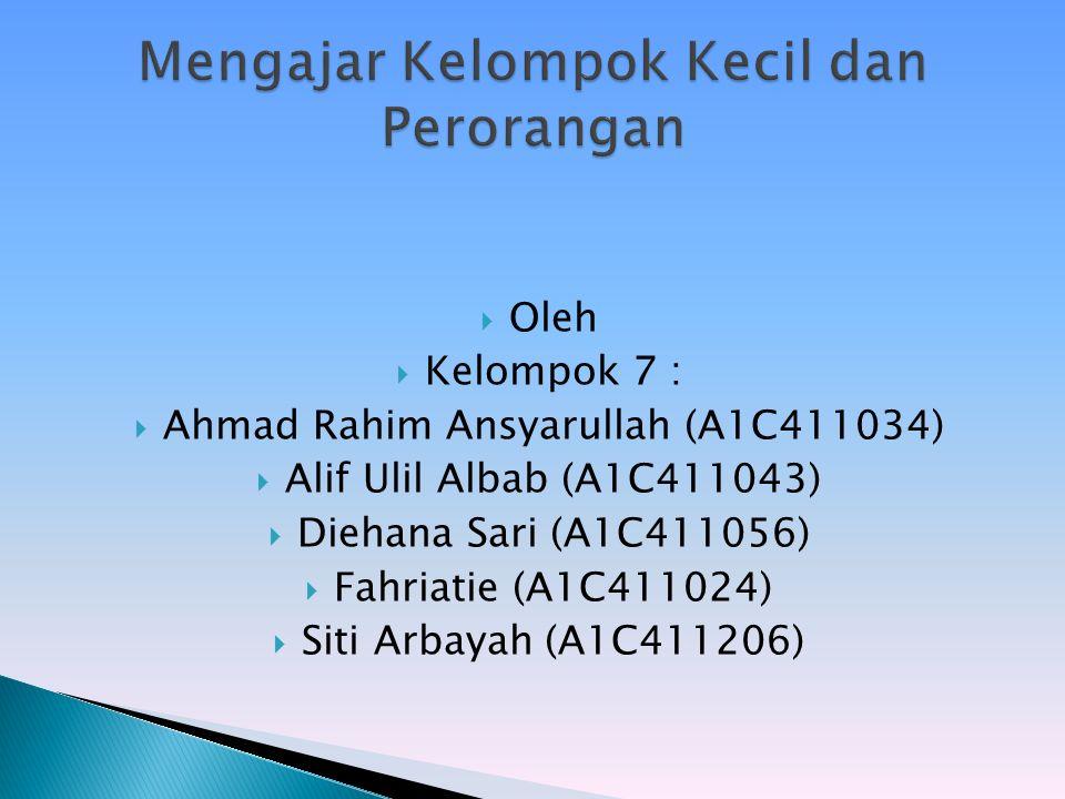  Oleh  Kelompok 7 :  Ahmad Rahim Ansyarullah (A1C411034)  Alif Ulil Albab (A1C411043)  Diehana Sari (A1C411056)  Fahriatie (A1C411024)  Siti Arbayah (A1C411206)