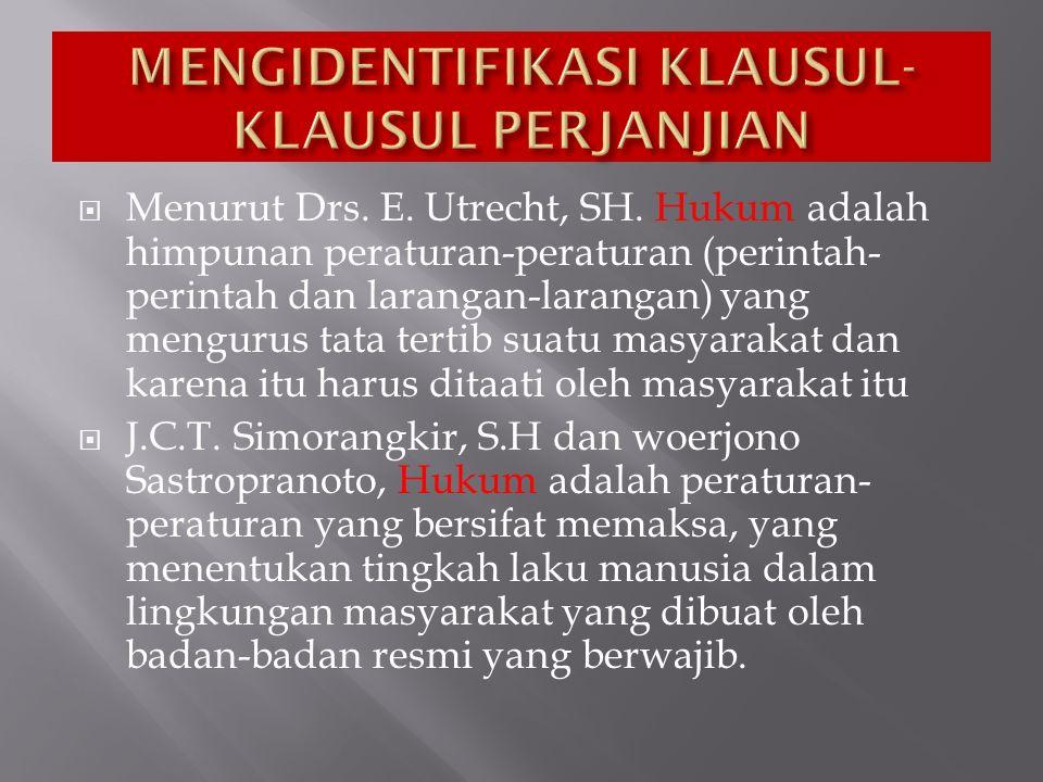 Menurut M.H Tirtaatmidjaja, S.H.