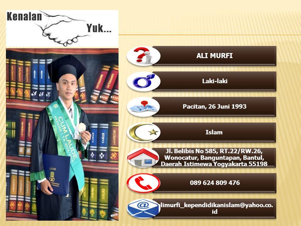 ALI MURFI Laki-laki Pacitan, 26 Juni 1993 Islam Jl.