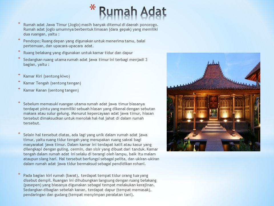 * Rumah adat Jawa Timur (Joglo) masih banyak ditemui di daerah ponorogo.