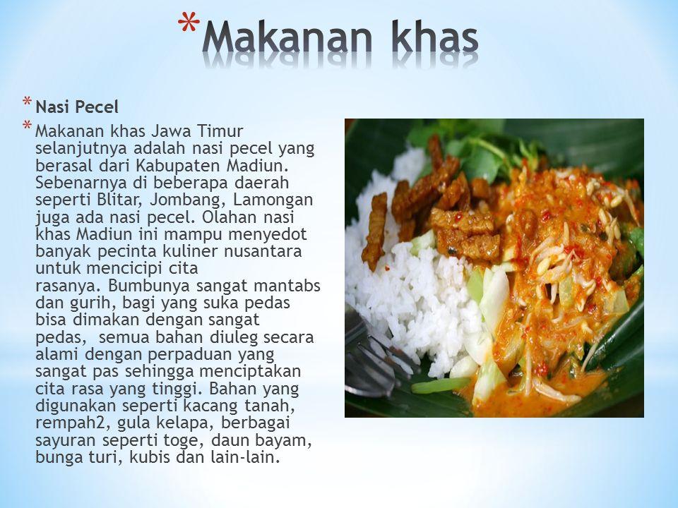 * Nasi Pecel * Makanan khas Jawa Timur selanjutnya adalah nasi pecel yang berasal dari Kabupaten Madiun. Sebenarnya di beberapa daerah seperti Blitar,